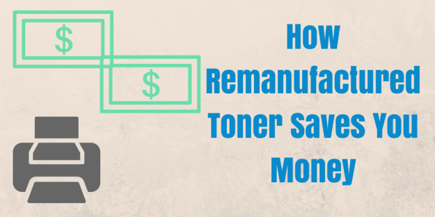 How Remanufactured Toner Saves You Money