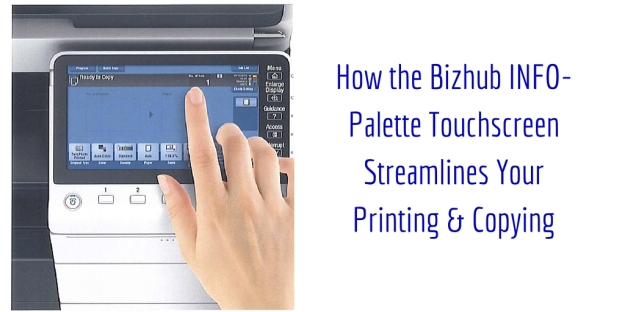 How the Bizhub INFO-Palette Touchscreen Streamlines Your Printing & Copying