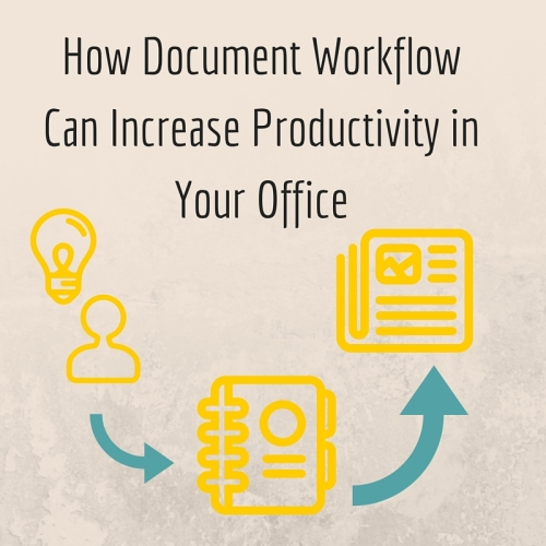How Document Workflow Can Increase Productivity in Your Office