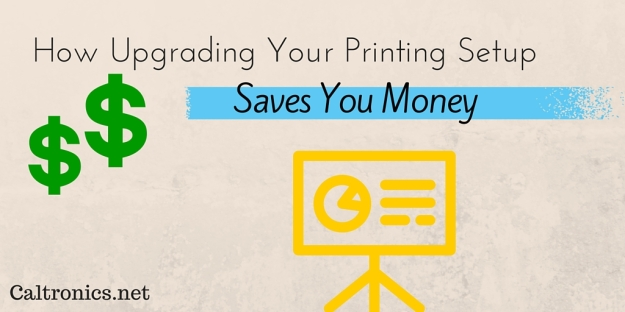 How Upgrading Your Printing Setup Saves You Money