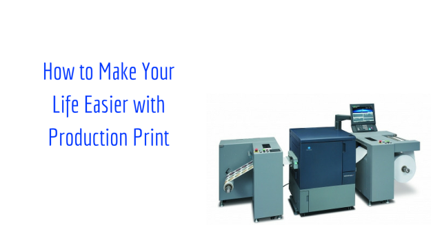 how-to-make-your-life-easier-with-production-print