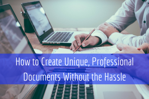 how-to-create-unique-professional-documents-without-the-hassle