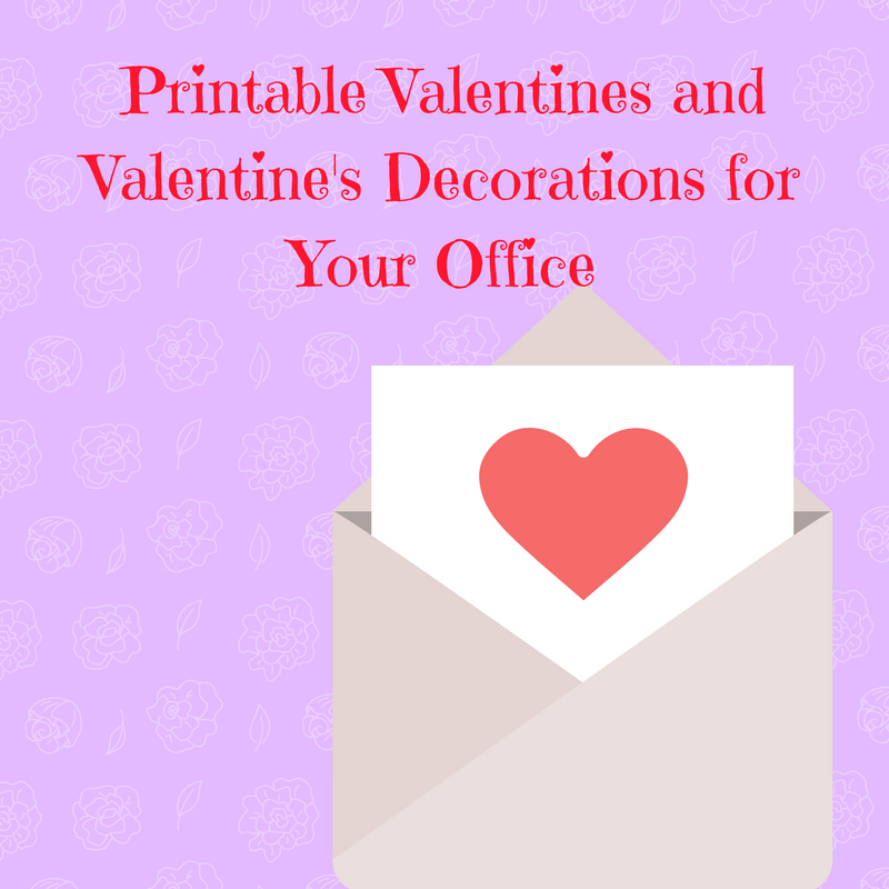printable valentines and valentine u2019s decorations for your office
