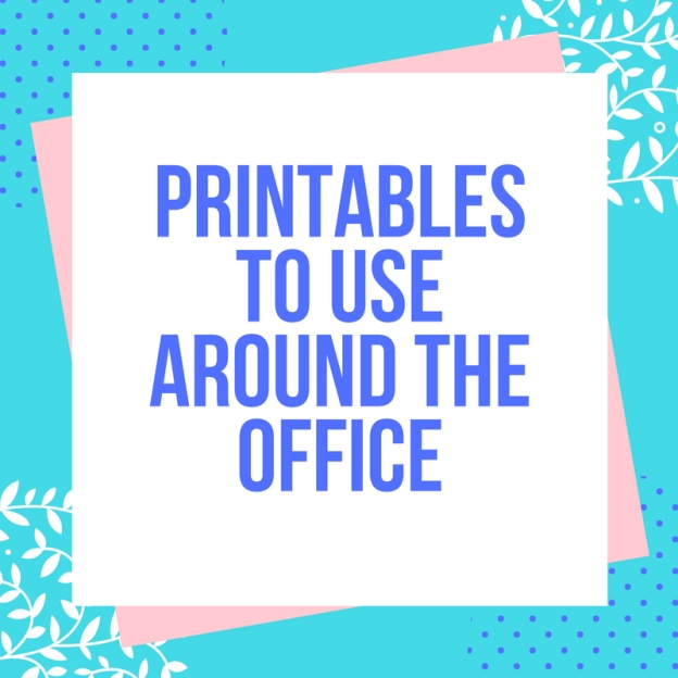 Printables to use around the office