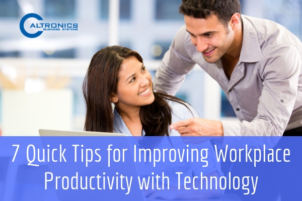 7 Quick Tips for Improving Workplace Productivity with Technology