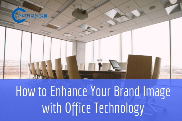 How to Enhance Your Brand Image with Office Technology