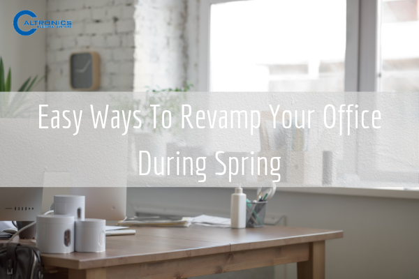 Revamp Your Office With Easy Ways This Spring
